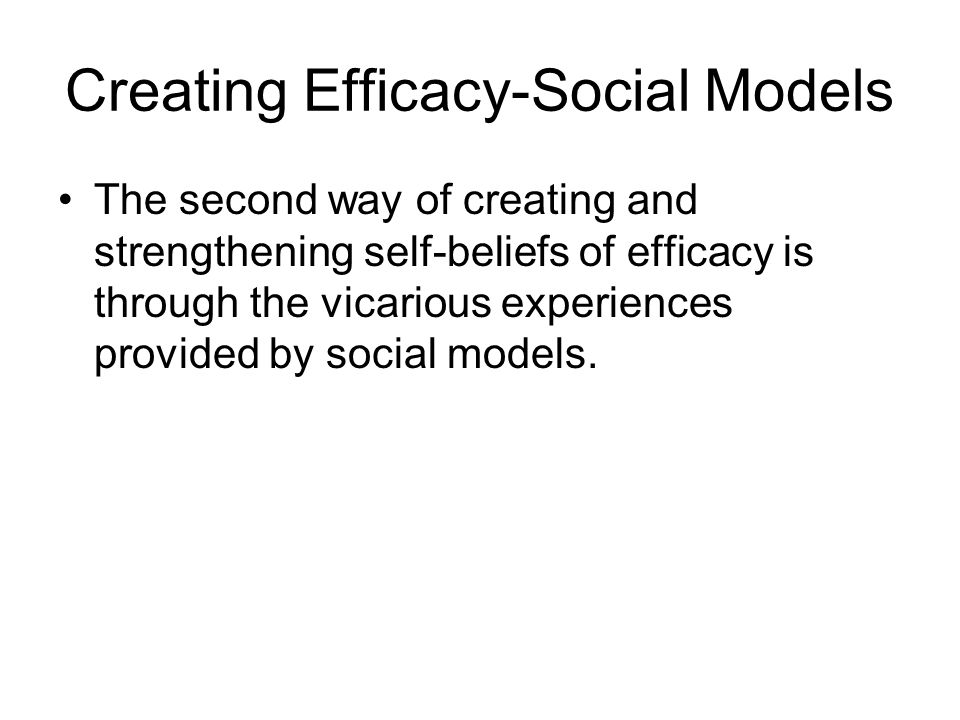 Creating Efficacy-Social Models