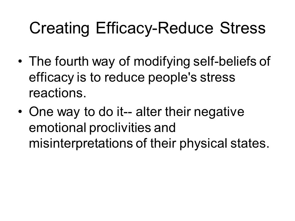 Creating Efficacy-Reduce Stress
