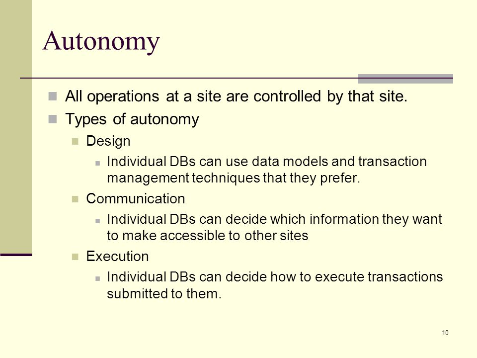 Autonomy All operations at a site are controlled by that site.