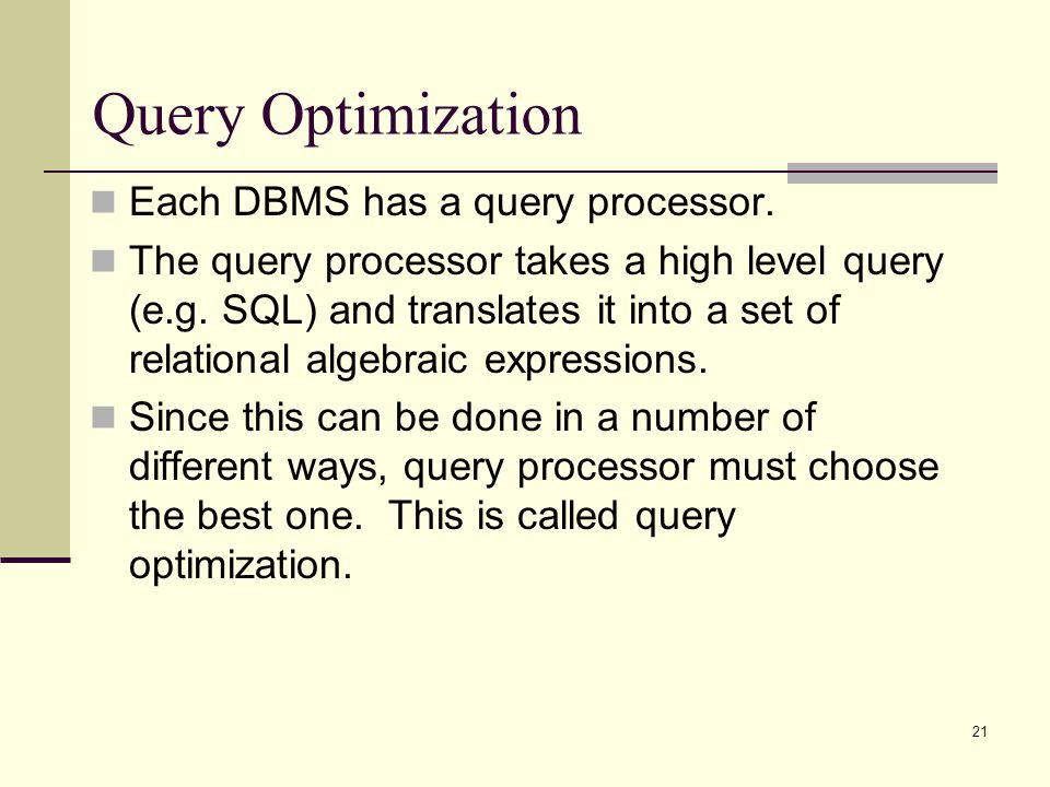 Query Optimization Each DBMS has a query processor.