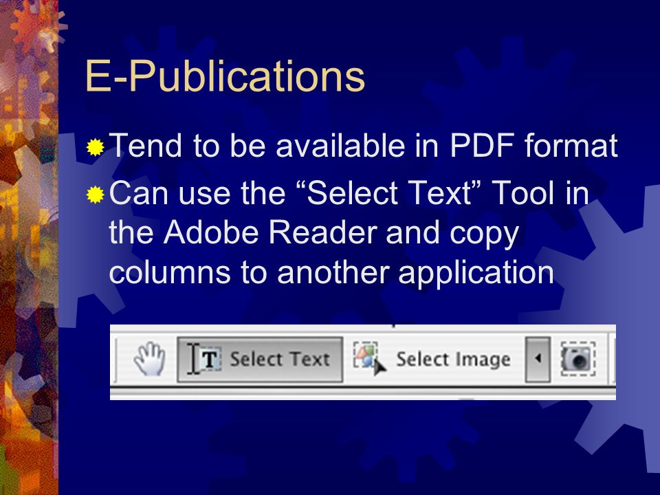E-Publications Tend to be available in PDF format