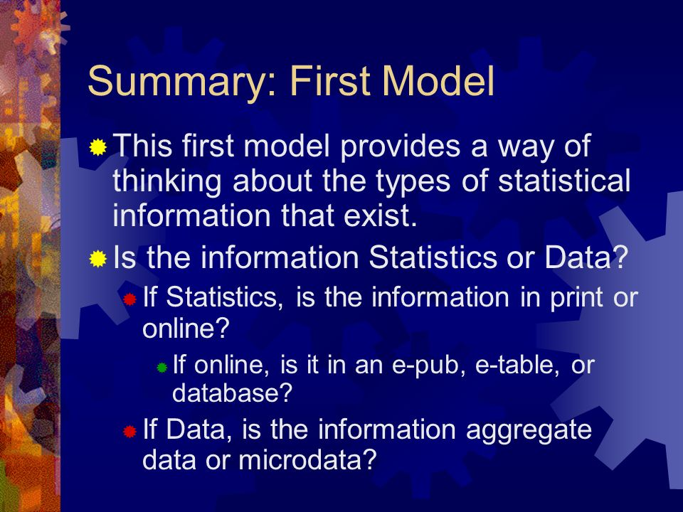 Summary: First ModelThis first model provides a way of thinking about the types of statistical information that exist.