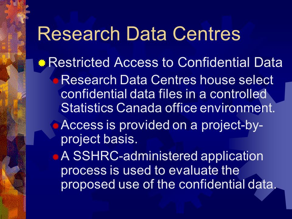 Research Data Centres Restricted Access to Confidential Data