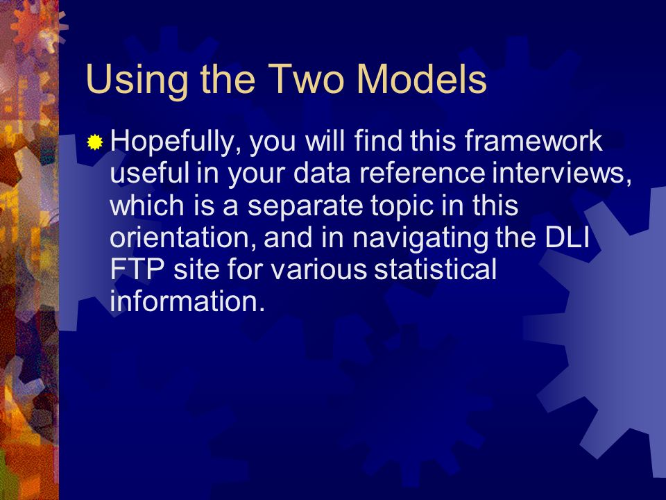 Using the Two Models