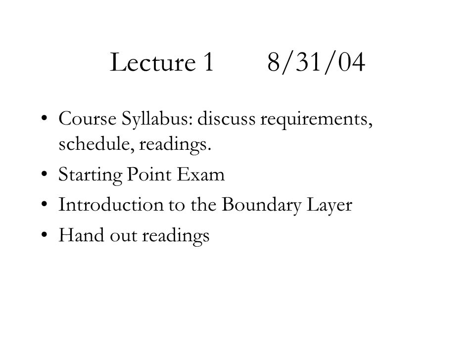 Lecture 1 8/31/04 Course Syllabus: discuss requirements, schedule, readings. Starting Point Exam.
