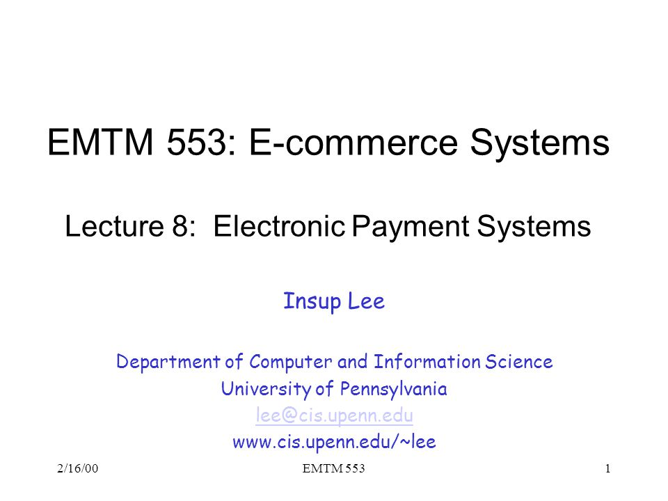 EMTM 553: E-commerce Systems Lecture 8: Electronic Payment Systems