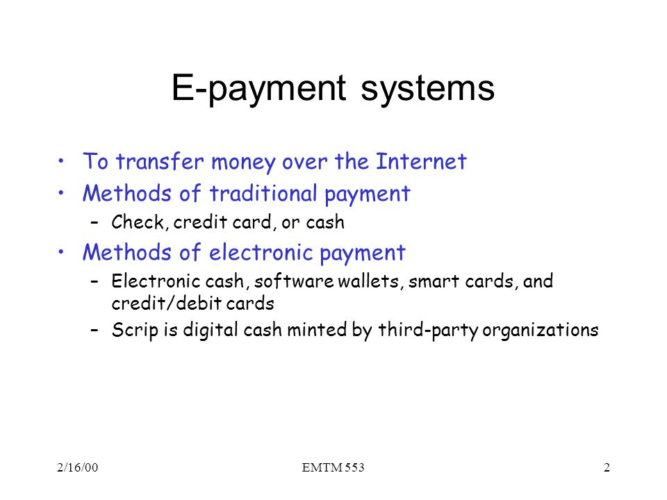 E-payment systems To transfer money over the Internet