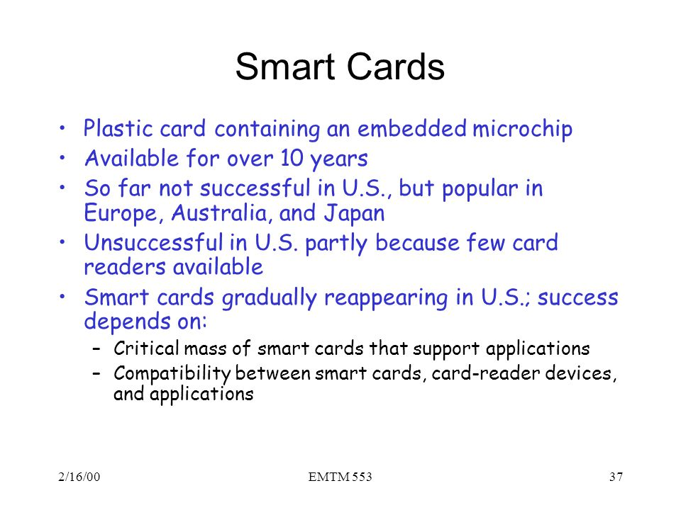 Smart Cards Plastic card containing an embedded microchip