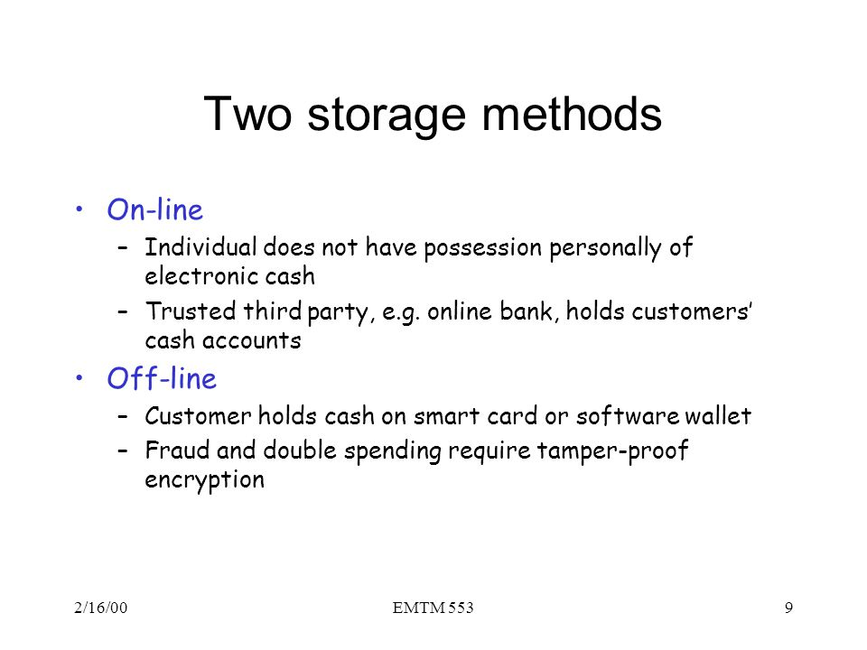 Two storage methods On-line Off-line