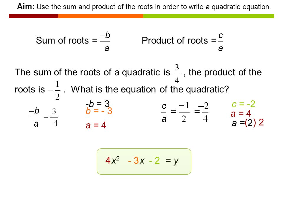 Quadratic Equations Sum and Product of the Roots. - ppt video ...