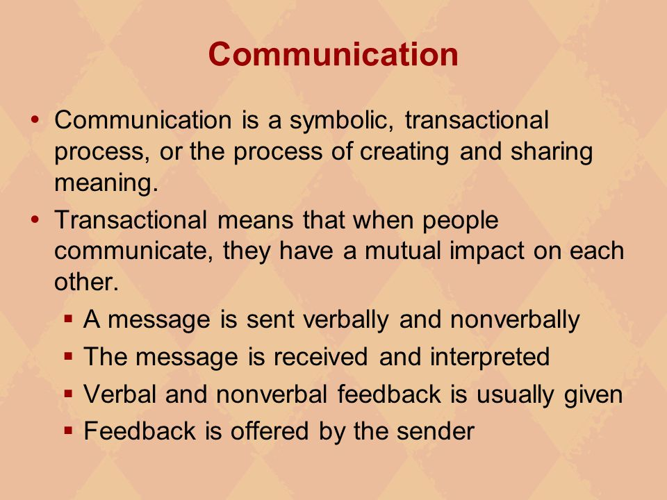 Communication Communication Is A Symbolic Transactional Process Or