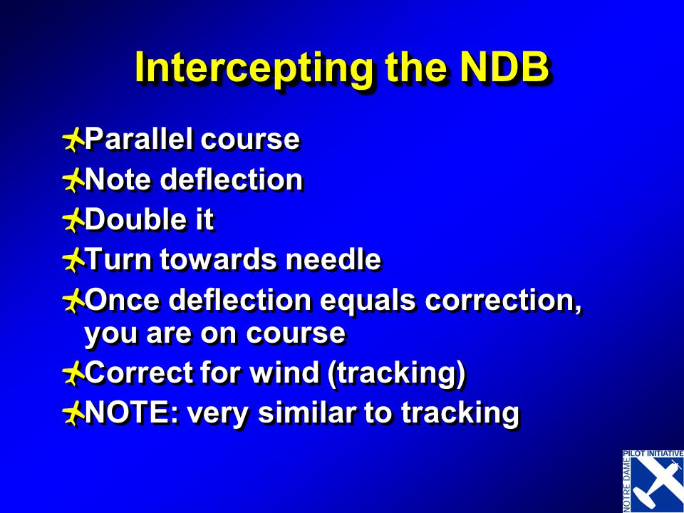 Intercepting the NDB Parallel course Note deflection Double it