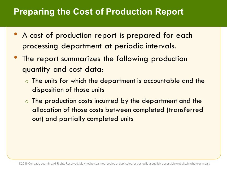 cost of production report The production report is very helpful in controlling production costs often production issues come to light in this report.