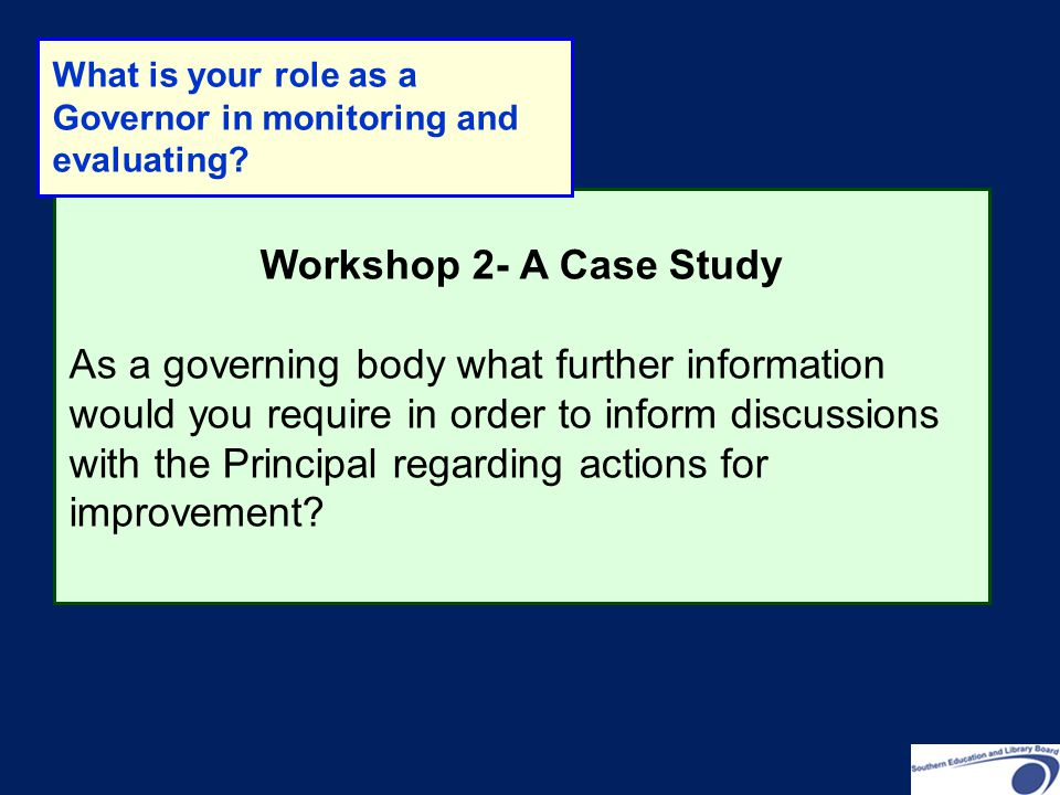 What is your role as a Governor in monitoring and evaluating