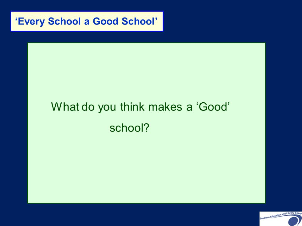 What do you think makes a 'Good' school