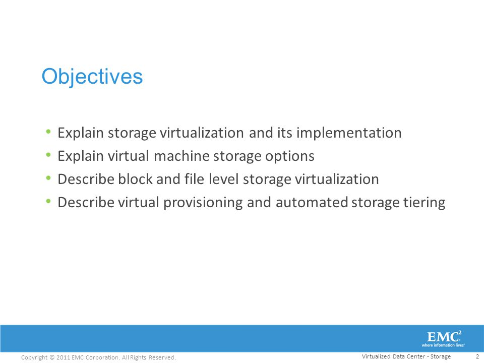 Objectives Explain storage virtualization and its implementation