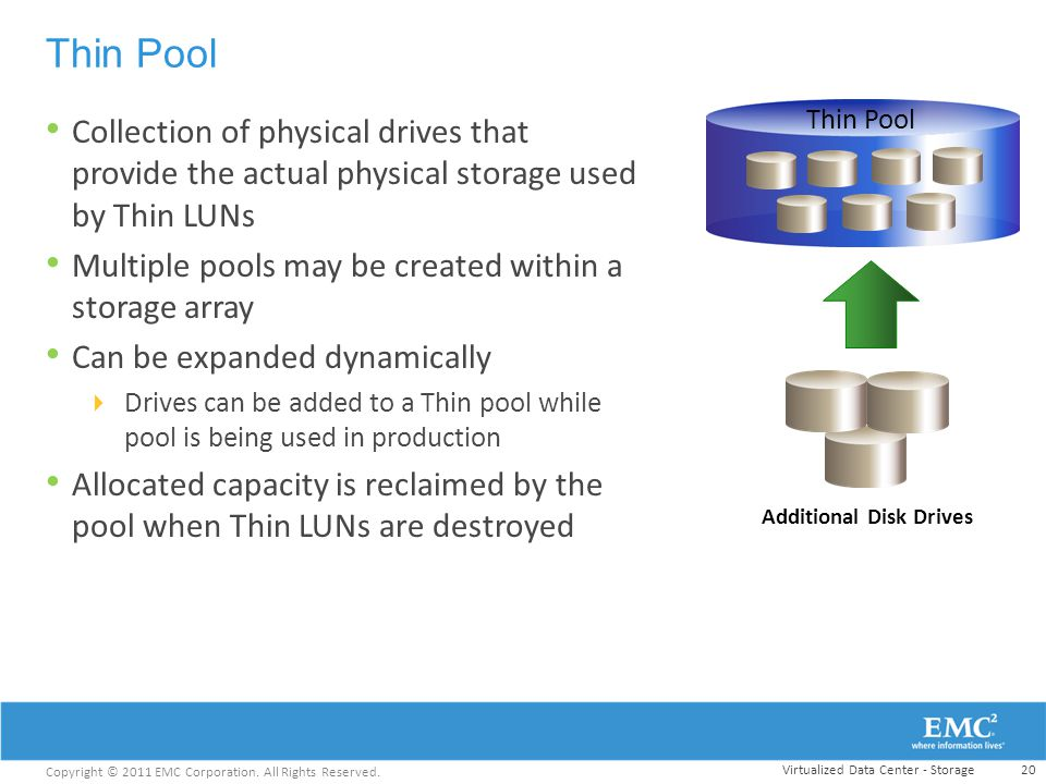 Thin Pool Thin Pool. Collection of physical drives that provide the actual physical storage used by Thin LUNs.
