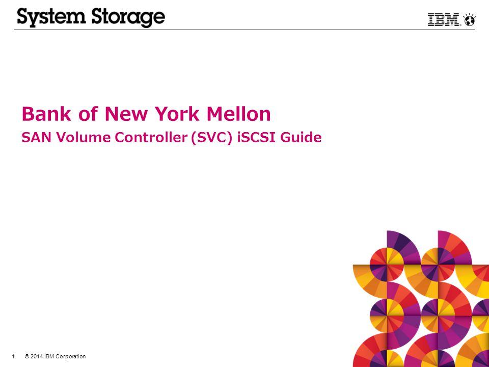 Bank of New York Mellon SAN Volume Controller (SVC) iSCSI Guide 1