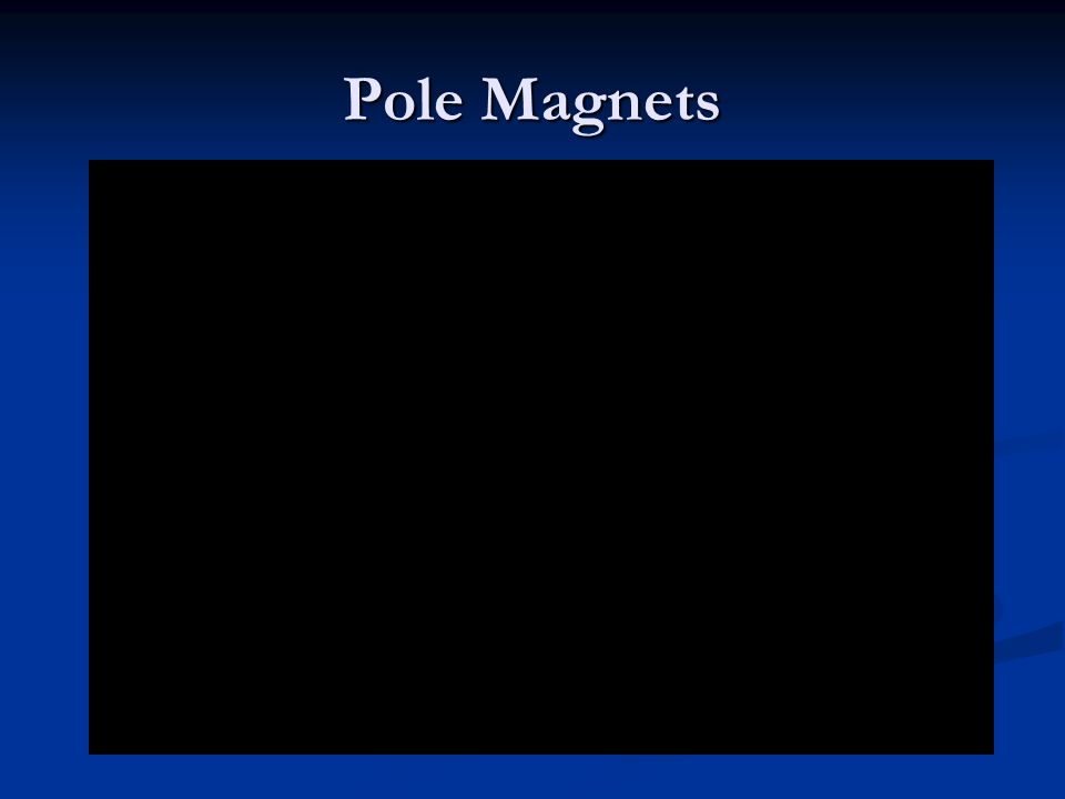 Pole Magnets