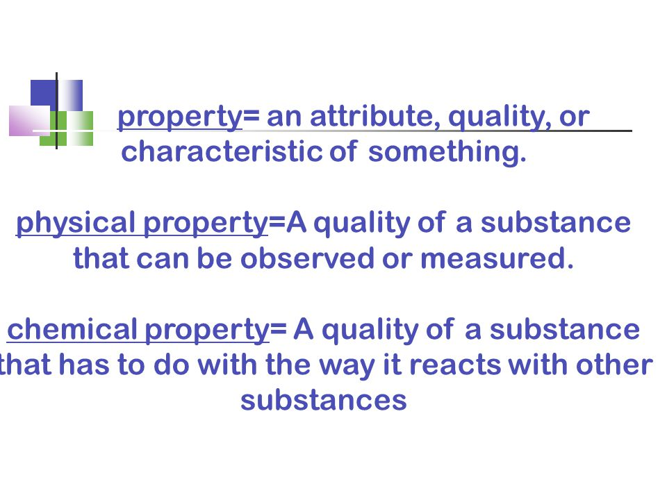property= an attribute, quality, or characteristic of something.