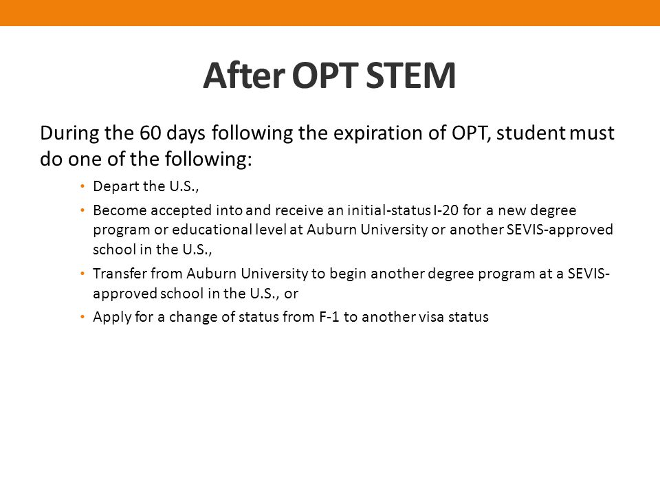 After OPT STEM During the 60 days following the expiration of OPT, student must do one of the following: