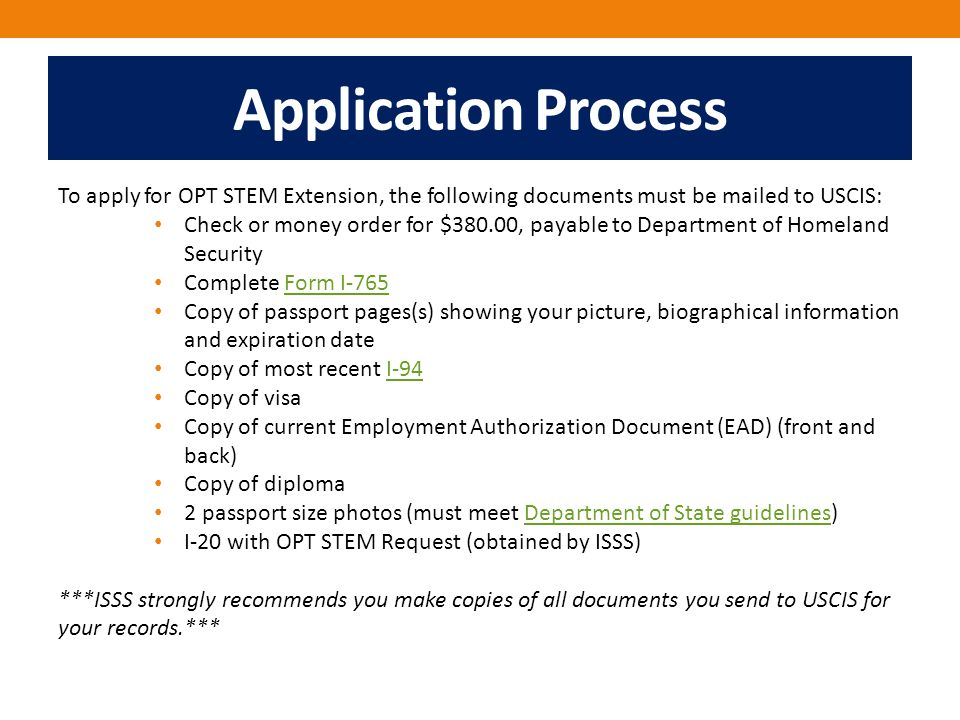 Application Process To apply for OPT STEM Extension, the following documents must be mailed to USCIS: