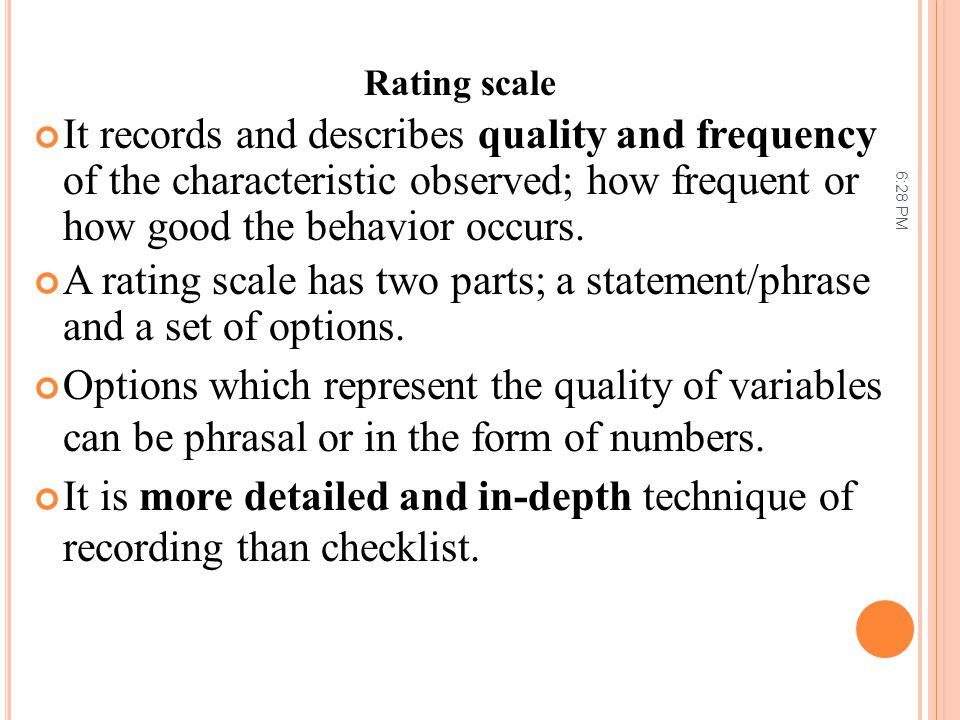 A rating scale has two parts; a statement/phrase and a set of options.