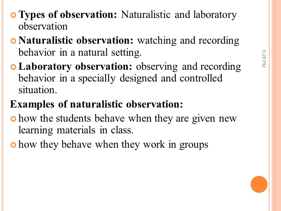 Types of observation: Naturalistic and laboratory observation