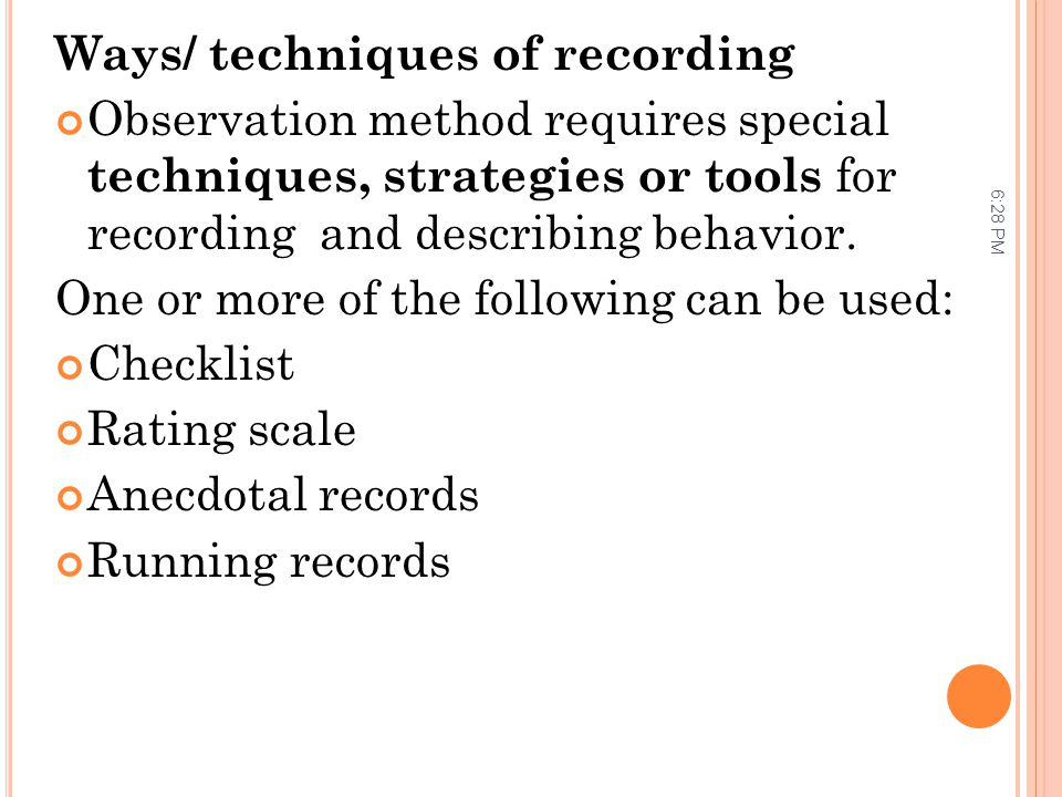 Ways/ techniques of recording