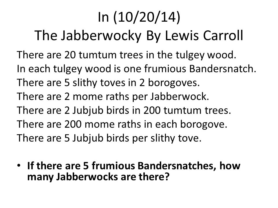 "jabberwocky by lewis carroll analysis ""jabberwocky"" questions and activities please read ""jabberwocky"", the poem by lewis carroll, and answer the questions that follow the questions are not only important for unpacking this."