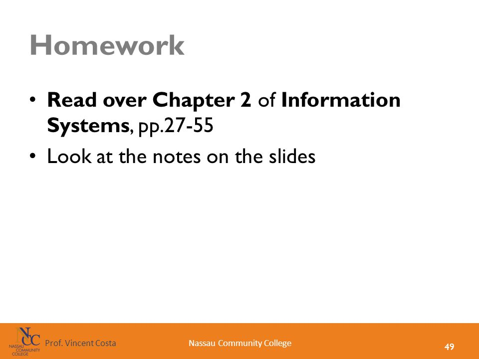 Homework Read over Chapter 2 of Information Systems, pp.27-55