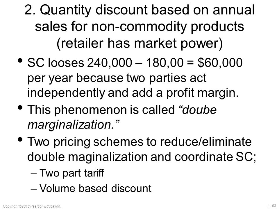 2. Quantity discount based on annual sales for non-commodity products (retailer has market power)
