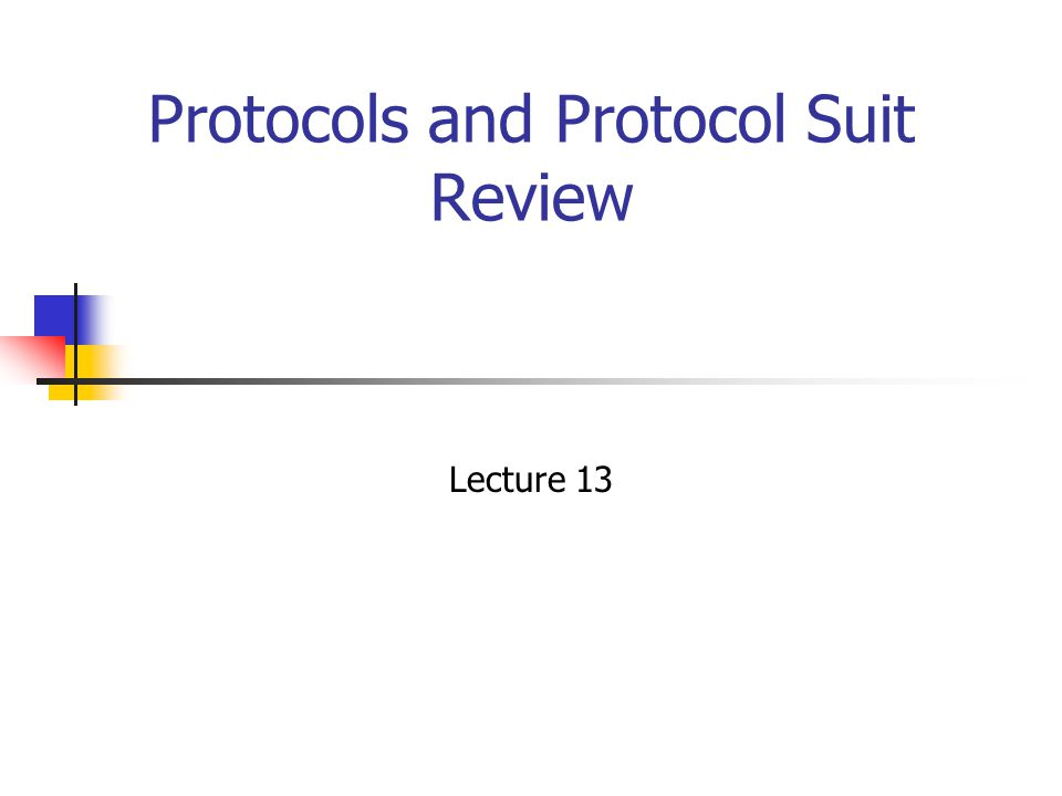 Protocols and Protocol Suit Review