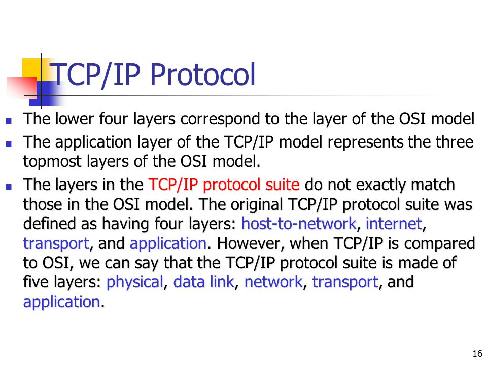 TCP/IP Protocol The lower four layers correspond to the layer of the OSI model.