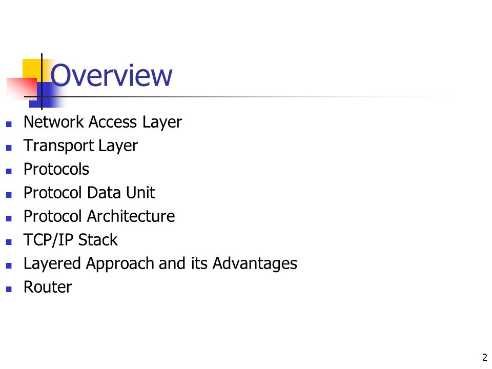 Overview Network Access Layer Transport Layer Protocols