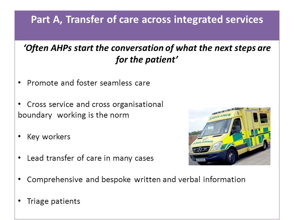 Part A, Transfer of care across integrated services