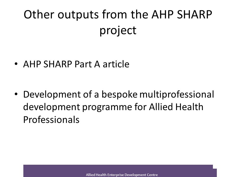 Other outputs from the AHP SHARP project