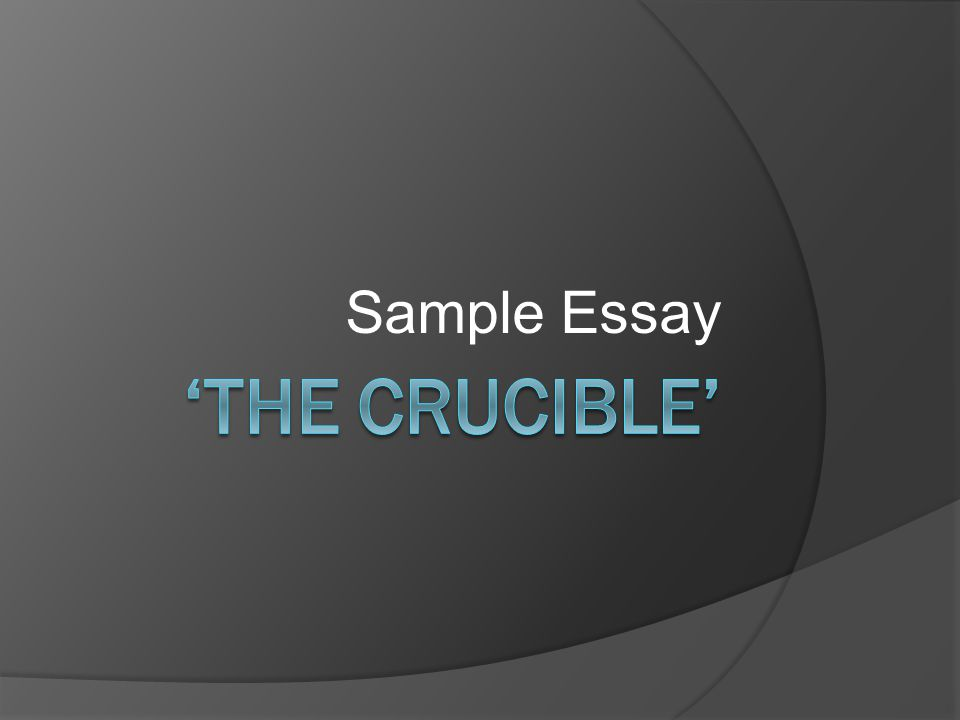 sample essay the crucible ppt video online  1 sample essay the crucible