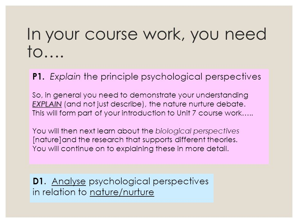 p1 explain the principle psychological perspective P1 explain how psychological perspectives have been used to explain criminal behaviour [ie3, ct4] input-process-output applying this principle to an example.