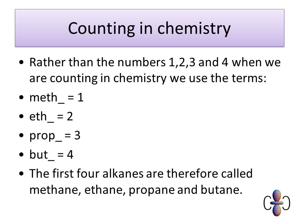 Counting in chemistry Rather than the numbers 1,2,3 and 4 when we are counting in chemistry we use the terms: