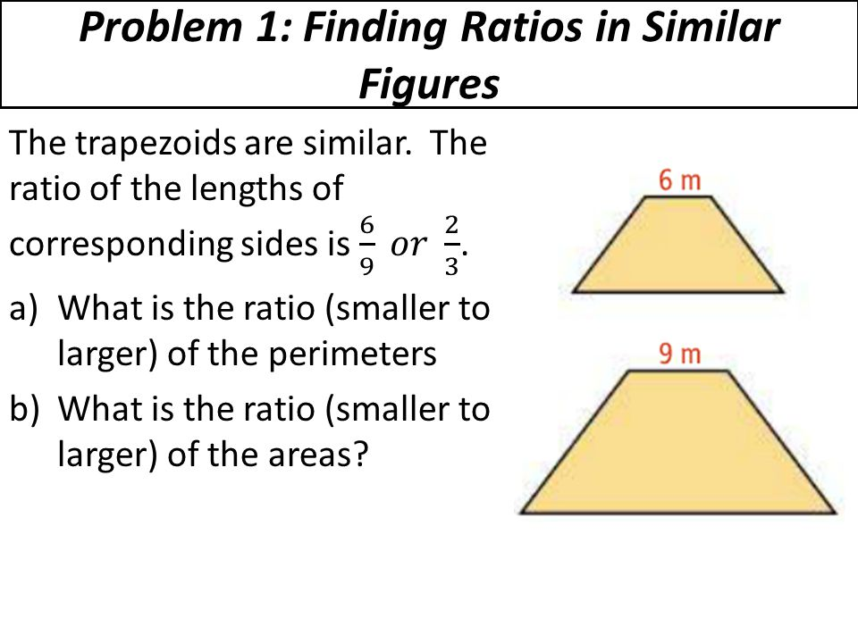 10 4 perimeters and areas of similar figures ppt video online problem 1 finding ratios in similar figures ccuart Choice Image