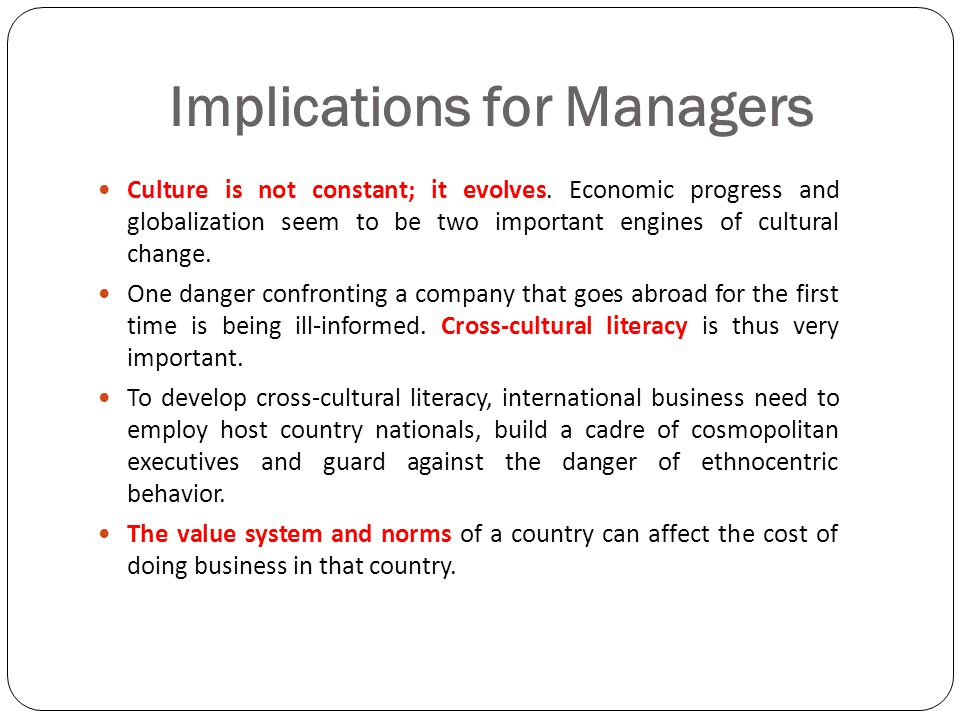 managerial implications of cultural differences Cultural differences between uk and china and their implications on offshore team management in china posted on october 10, 2013 by anna jordan according to hofstede's model for cultural differences and analysis between china and uk, the following table has been produced in reference to the link provided.