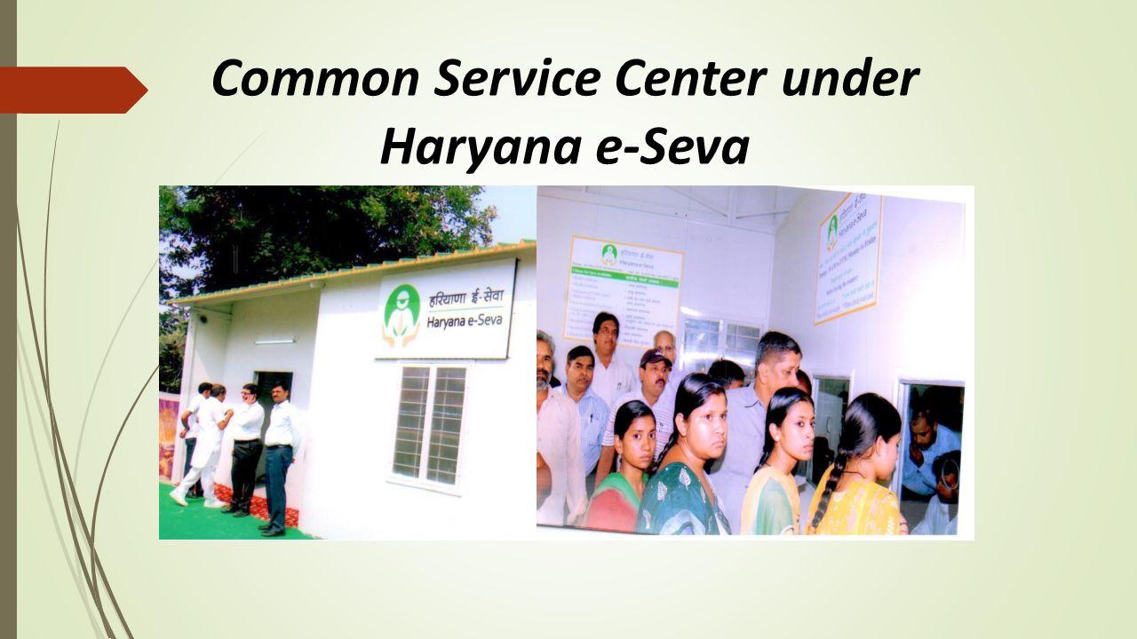 Common Service Center under Haryana e-Seva