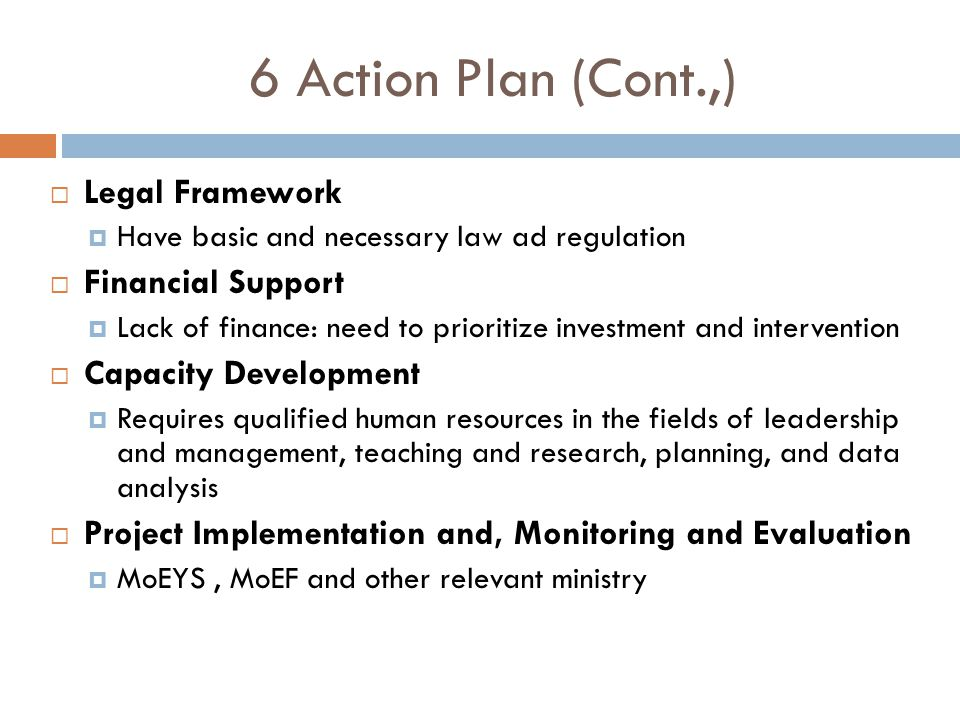 6 Action Plan (Cont.,) Legal Framework Financial Support