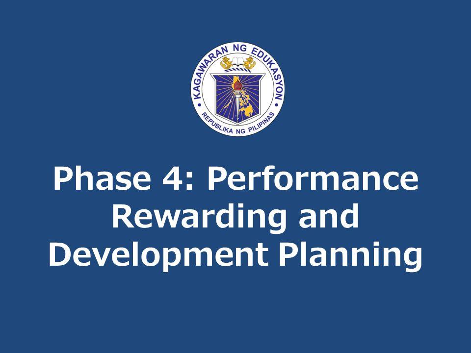 Phase 4: Performance Rewarding and Development Planning