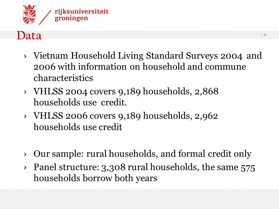Data Vietnam Household Living Standard Surveys 2004 and 2006 with information on household and commune characteristics.