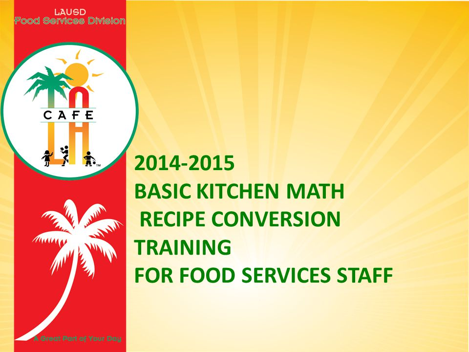 Basic kitchen math recipe conversion training for food services 1 2014 2015 basic kitchen math recipe conversion training for food services staff forumfinder Choice Image