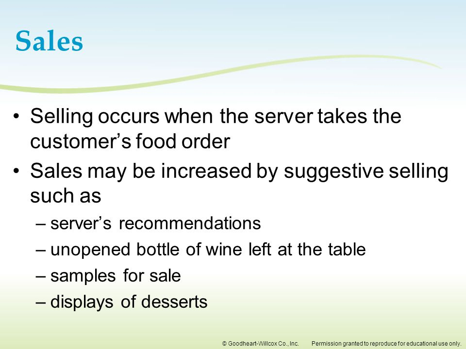 Sales Selling occurs when the server takes the customer's food order
