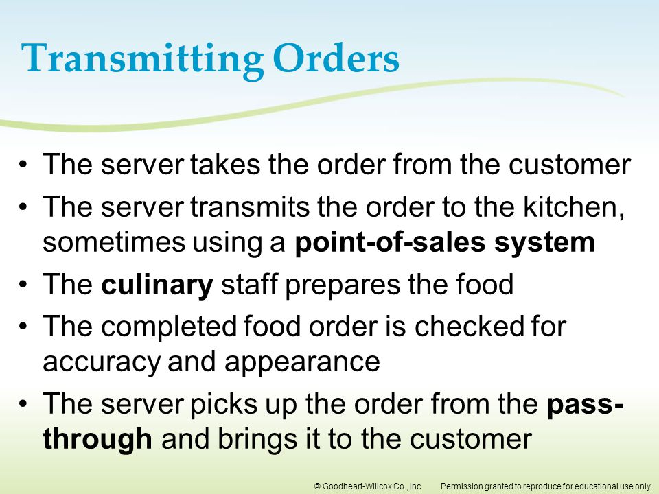 Transmitting Orders The server takes the order from the customer