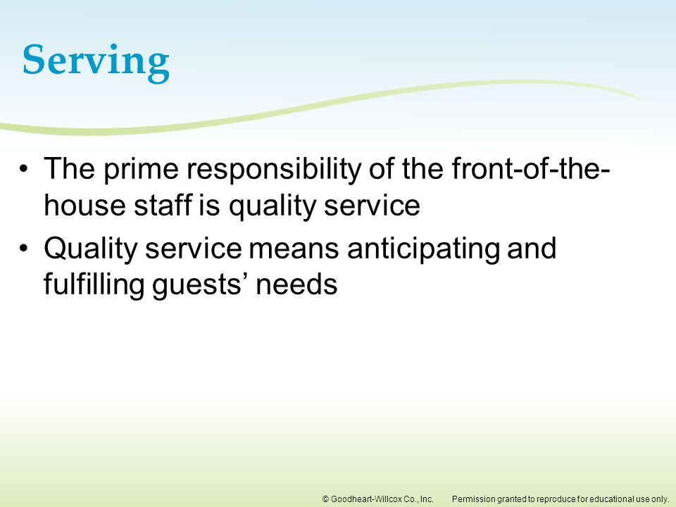 Serving The prime responsibility of the front-of-the-house staff is quality service.